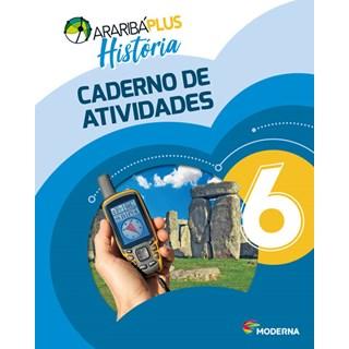 Livro - Araribá Plus História - 6 Ano - Caderno de Atividades - Moderna