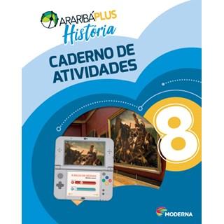 Livro - Araribá Plus História - 8 Ano - Caderno de Atividades - Moderna