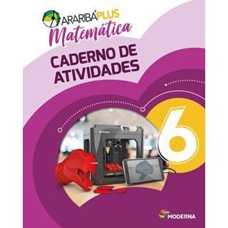 Livro - Araribá Plus Matemática - 6 Ano - Caderno de Atividades - Moderna