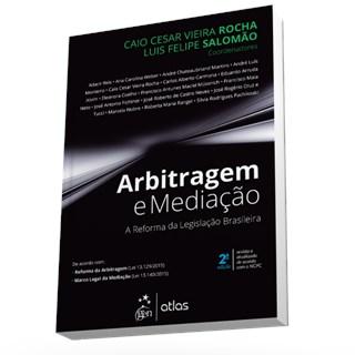 Livro - Arbitragem e Mediação: A Reforma da Legislação Brasileira - Rocha