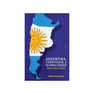 Livro - Argentina: Território e Globalização - Silveira - Brasiliense