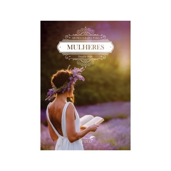 Livro - Aromaterapia para Mulheres - Festy - Laszlo