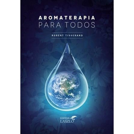 Livro - Aromaterapia Para Todos - Tisserand