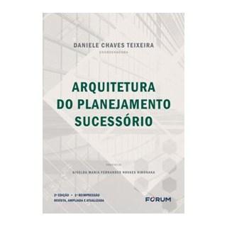 Livro - Arquitetura do planejamento sucessório - Chaves Teixeira 2º edição