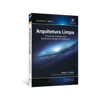 Livro - Arquitetura Limpa: o Guia do Artesão Para Estrutura e Design de Software - Martin
