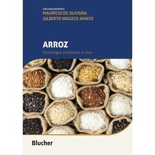 Livro Arroz Tecnologia, Processos e Usos - Oliveira - Blucher