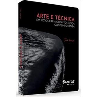 Livro - Arte e Técnica em Fotografia Odontológica Contemporânea - Arcuri - Santos Pub