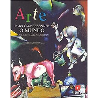 Livro - Arte Para Compreender o Mundo - Andersen - Edições Sm