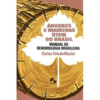 Livro - Árvores e Madeiras Úteis do Brasil - Rizzini