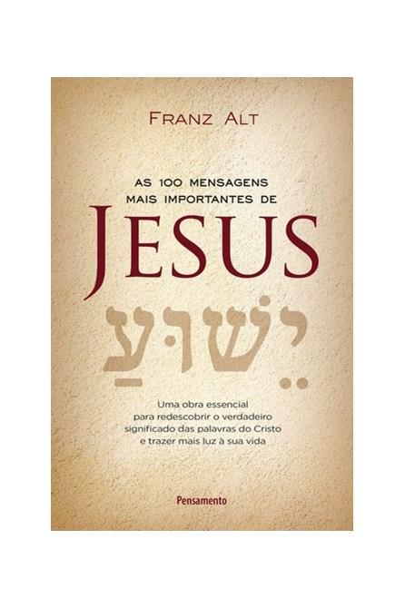 Livro -  As 100 Mensagens mais Importantes de Jesus -  Alt