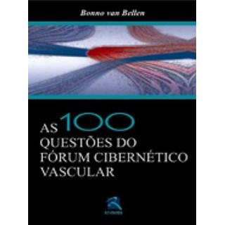 Livro - As 100 Questões do Forum Cibernético Vascular - Bellen