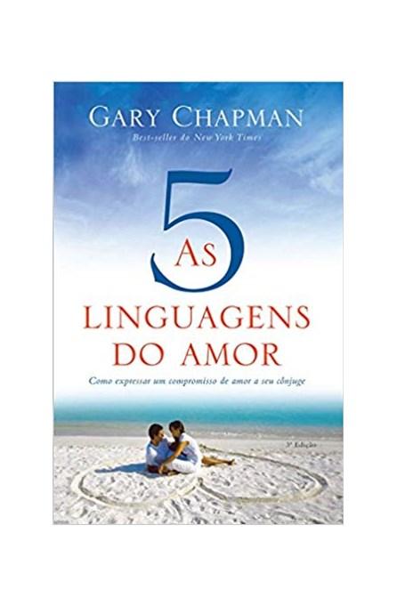 Livro - As 5 Linguagens do Amor: Como Expressar um Compromisso de Amor e Seu Cônjuge - Chapman