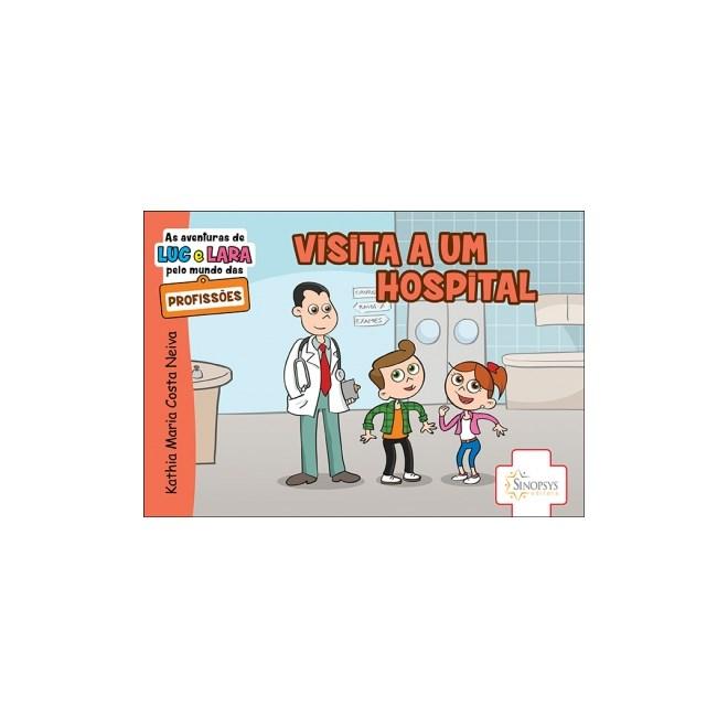 Livro - As Aventurar de Luc e Lara - Pelo Mundo das Profissões: Visita a Um Hospital - Neiva