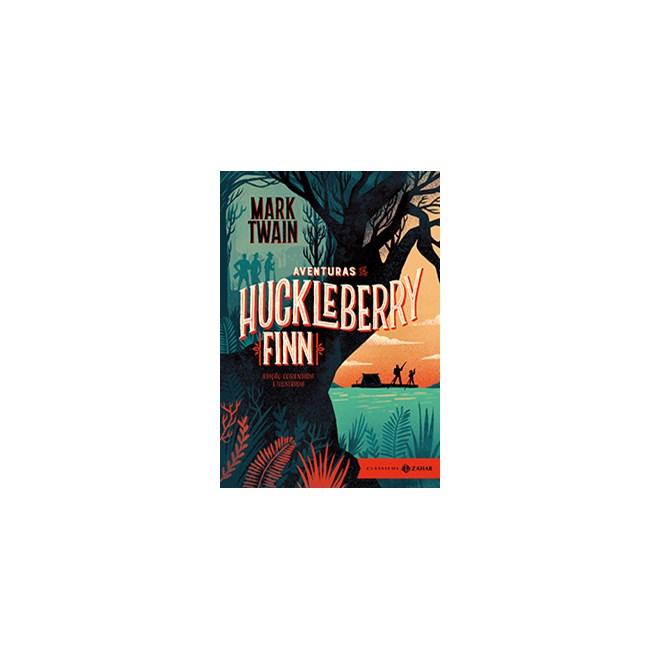Livro - As Aventuras de Hunckleberry Finn: edição Comentada e Ilustrada - Twain