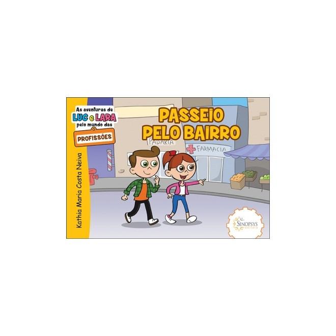 Livro - As aventuras de Luc e Lara pelo mundo das Profissões - Passeio pelo Bairro - Neiva