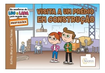 Livro - As Aventuras de Luc e Lara pelo Mundo das Profissões: Visita a um Prédio em Construção - Neiva
