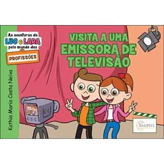 Livro - As Aventuras de Luc e Lara: Visita a uma emissora de Televisão - Neiva