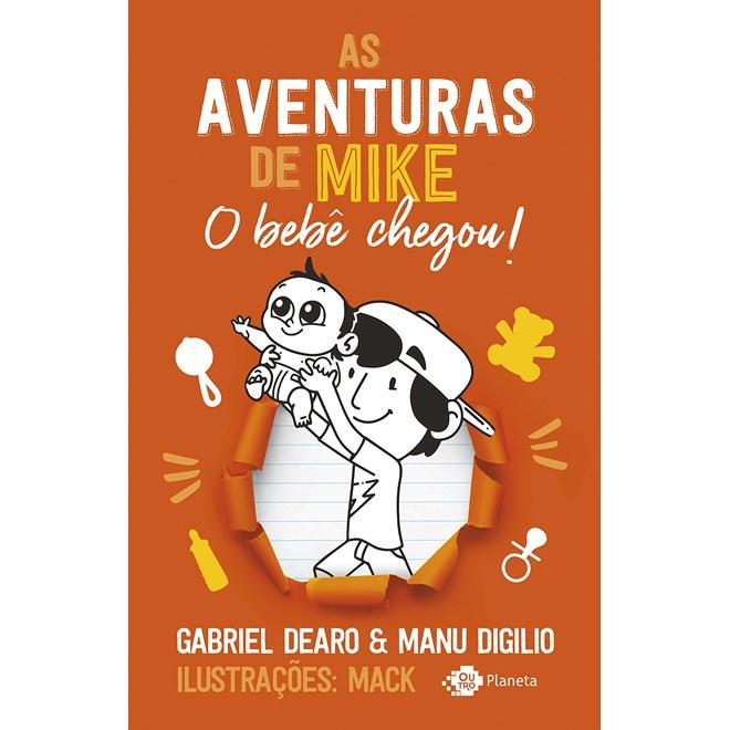 Livro As Aventuras de Mike 2: O Bebê Chegou - Dearo - Planeta