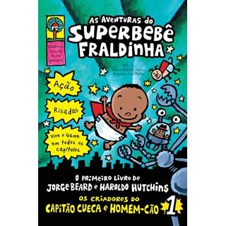 Livro As aventuras do Superbebê Fraldinha - Pilkey - Companhia das Letrinhas