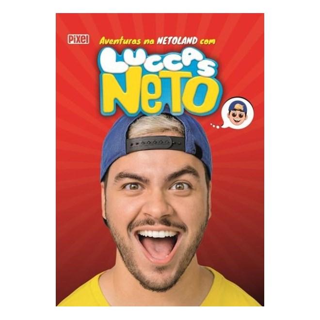 Livro - As Aventuras na Netoland Com Luccas Neto 1ª edição