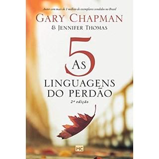 Livro - As Cinco Linguagens Do Perdão - Chapman