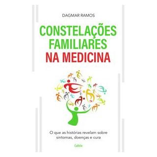 Livro - As Constelações Familiares na Medicina - Ramos - Cultrix