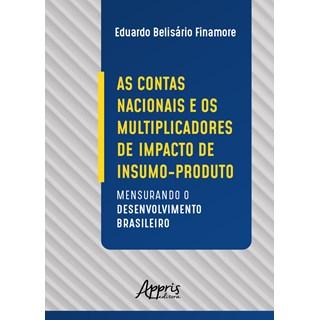 Livro - As Contas Nacionais e os Multiplicadores de Impacto de Insumo-Produto - Finamore
