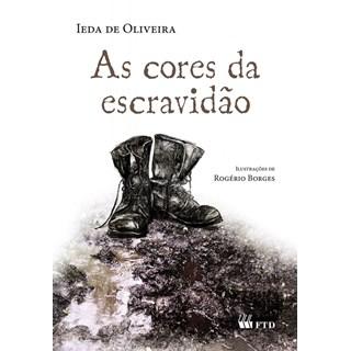 Livro - As Cores da Escravidão - Oliveira - FTD