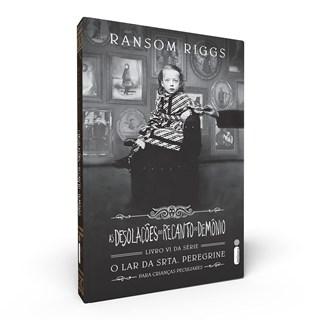 Livro As Desolações do Recanto do Demônio - Riggs - Intrínseca