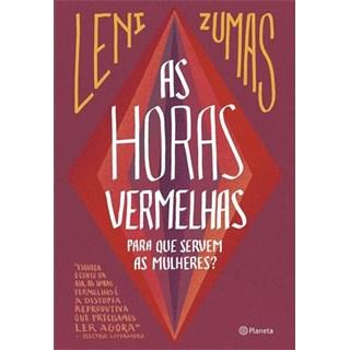 Livro - As Horas Vermelhas: Para que Servem as Mulheres - Zumas