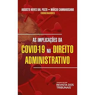 Livro As Implicações Da Covid-19 No Direito Administrativo - Pozzo - Revista dos Tribunais