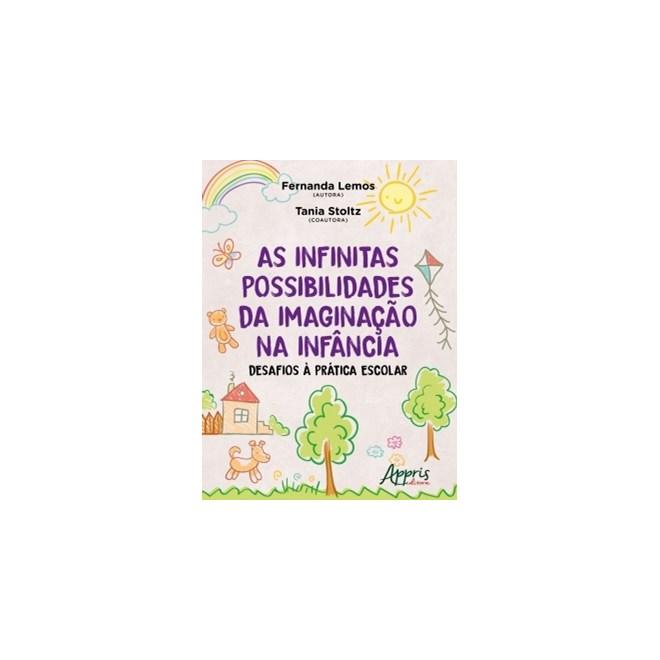 Livro - As Infinitas Possibilidades da Imaginação na Infância - Lemos - Appris
