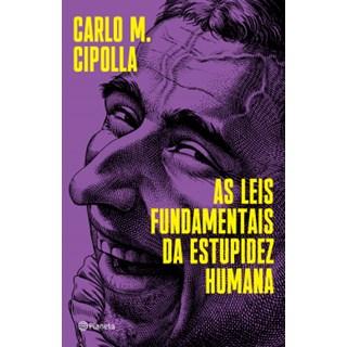 Livro - As leis fundamentais da estupidez humana - Cipolla - Planeta