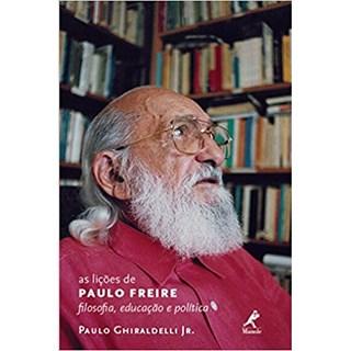 Livro - As Lições de Paulo Freire : Filosofia, Educação e Politica - Ghiraldelli Jr