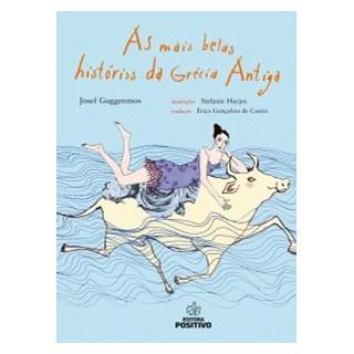 Livro - As Mais Belas Histórias da Grécia Antiga - Guggenmos - Positivo