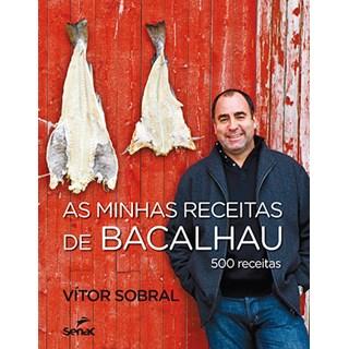Livro - As Minhas Receitas de Bacalhau - 500 Receitas - Sobral