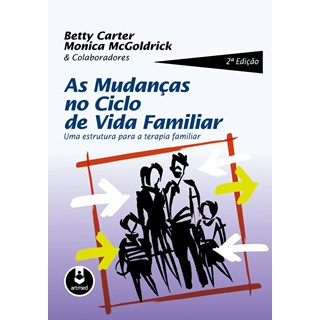 Livro - As Mudanças no Ciclo de Vida Familiar - Carter