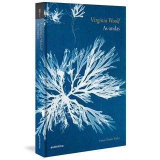 Livro As Ondas - Woolf - Autêntica