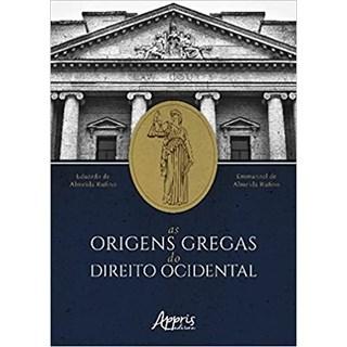 Livro - As Origens Gregas do Direito Ocidental - Rufino - Appris
