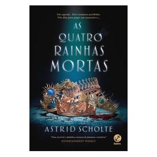 Livro - As quatro rainhas mortas - Scholte 1º edição