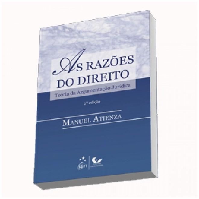 Livro - As Razões do Direito - Teoria da Argumentação Jurídica - Atienza
