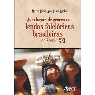 Livro -  As Relações de Gênero nas Lendas Folclóricas Brasileiras do Século XXI  -Rocha