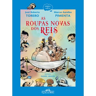 Livro As Roupas Novas dos Reis - Torero - Companhia das Letrinhas - Pré-Venda