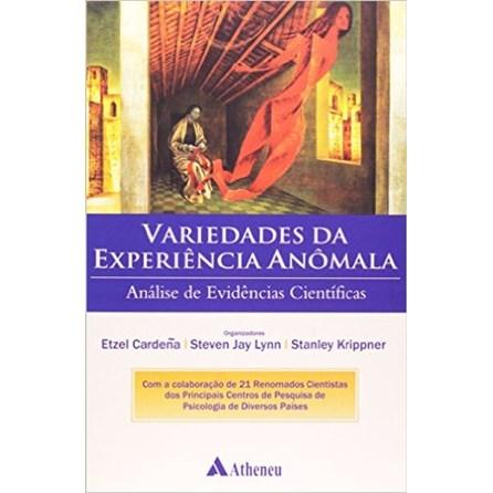 Livro - As Variedades da Experiência Anômala: Análise de Evidências Científicas - Carden 1ª edição
