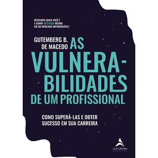 Livro As Vulnerabilidades de um Profissional - Macedo - Alta Books