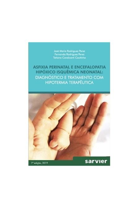 Livro - Asfixia Perinatal E Encefalopatia Hipóxico Isquêmica Neonatal - Perez