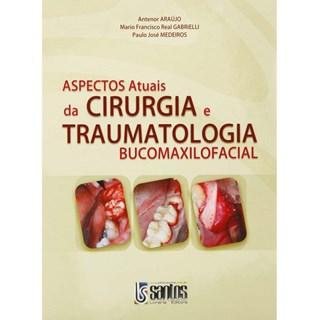 Livro - Aspectos Atuais da Cirurgia e Traumatol. Bucomaxilofacial - Araújo