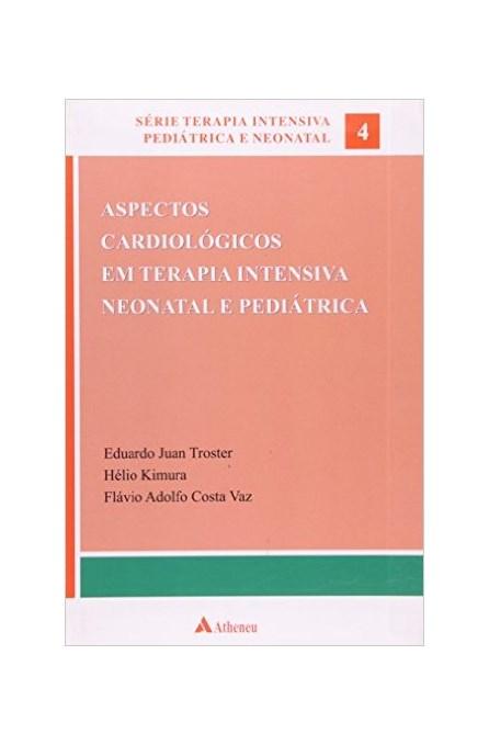 Livro - Aspectos Cardiológicos em Terapia Intensiva Neonatal e Pediátrica - Kimura