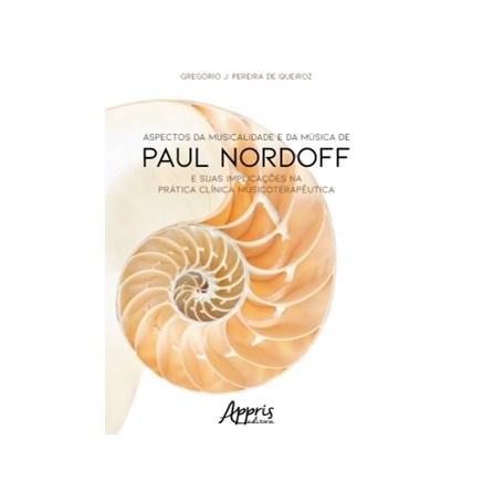 Livro -  Aspectos da Musicalidade e da Música de Paul Nordoff e suas Implicações na Prática Clínica Musicoterapêutica  - Queiroz