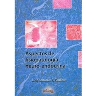 Livro - Aspectos de Fisiopatologia Neuro-endócrina - Paulino